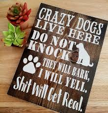 shabby chic shabby chic wooden signs new funny dog sign crazy dogs live here do not
