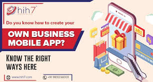 Do You Know How To Create Your Own Business Mobile App Know The