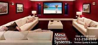 mesa home systems austin texas home theaters security pre mesa home systems austin texas home theaters security pre wire lighting audio video music and video
