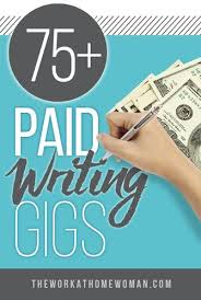 paid writing gigs and opportunities writer opportunity and  99 paid writing gigs and opportunities writing resourcesonline writing jobs lance