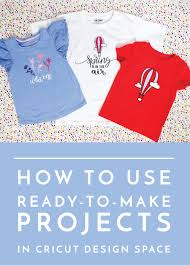Design And Make Projects How To Use Ready To Make Projects In Cricut Design Space