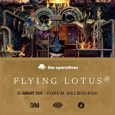 Ra The Operatives Present Flying Lotus 3d Melbourne At