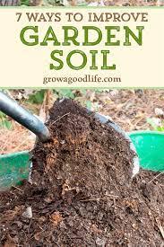 7 simple techniques to improve garden soil