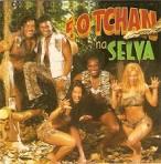 Tchan Na Selva by É o Tchan