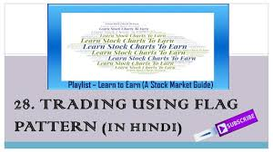 Learn Stock Chart Technical Analysis 28 Trading Using Flag Pattern Chart Patterns In Technical Analysis In Hindi