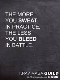 Practice Quotes Mesmerizing Krav Maga Quote The More You Sweat In Practice Krav Maga Guild