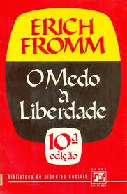 O Medo à Liberdade - Erich Fromm - Traça Livraria e Sebo