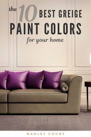 the 10 best greige paint colors for