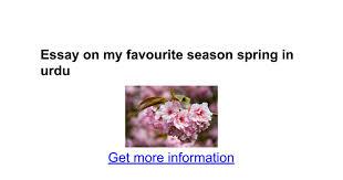 essay on my favourite season spring in urdu google docs