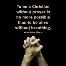 To Be A Christian Without Prayer Quote Best Of To Be A Christian Without Prayer Is No More Possible Than To Be