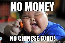 No money No Chinese food! - Fat Asian Kid | Meme Generator via Relatably.com