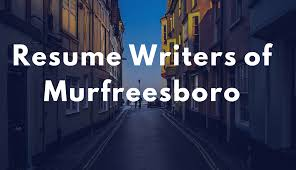 Resume Writers Of Murfreesboro Writing For Your Future