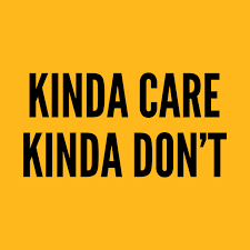 Cute Kinda Care Kinda Don't Funny Joke Statement Silly Quotes Stunning Silly Quotes Pics