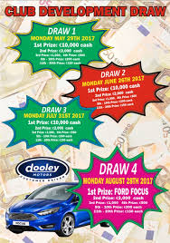 the carlow club development draw tickets are out now for 2017 there are only 4 monthly draws this year some great cash prizes and a ford focus from dooley