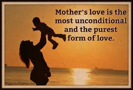 Mother Love Quotes Unique Mother's Love Is The Purest Form Of Love Quotes Empire