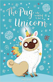 the pug who wanted to be a unicorn amazon co uk bella swift 9781408358337 books