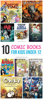 10 amazing ic books for kids under 12 below are the ten age appropriate