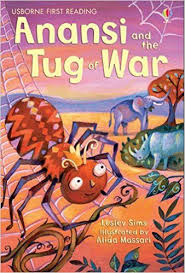Anansi and the Tug of War (Usborne First Reading): Lesley Sims:  9781409535829: Amazon.com: Books | Books, Usborne books, Tug of war