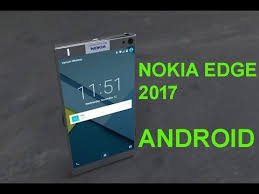 nokia edge 2017 price. nokia edge 2017 specs    expected price in india   nokia first android   tech news price