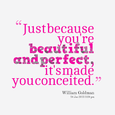 Smile Because Your Beautiful Quotes Best Of Just Because You're Beautiful And Perfect It's Made You Conceited