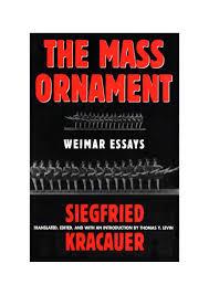 The mass ornament Sigfried Kracauer by Javiera Barbosa issuu