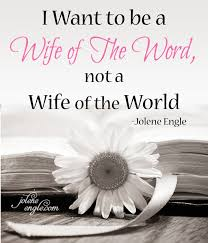 best acirc curren iuml cedil god images godly w godly marriage i want to be a wife of the word not a wife of the world