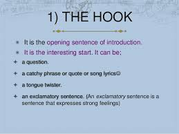 excellent ideas for creating what is a hook sentence in an essay the following sources are good ideas for students to consider when seeking an example of a hook sentence