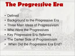 the progressive era   4 the progressive era