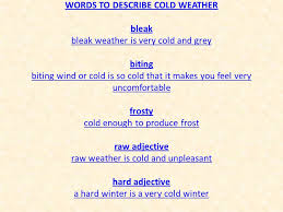 Words To Describe Cold Weather Cold Used About The Weather