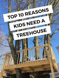 simple kids tree houses. Top 10 Reasons You Should Have A Treehouse Simple Kids Tree Houses E