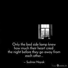 Only The Bed Side Lamp Kn Quotes Writings By Sushree Nayak