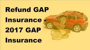 refund gap insurance 2017 gap insurance policy tips