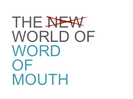 the word of the new world of word of mouth