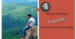 tips for writing a powerful personal narrative essay essay writing