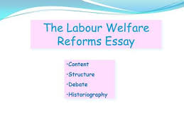 welfare questions welfare questions ppt the labour welfare reforms essay content structure debate historiography content structure debate historiography
