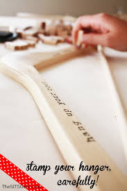 take care when stamping your wooden hanger so your hand does not find its way into your freshly stamped letters make sure your letter stamps are turned the