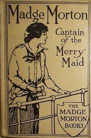 MADGE MORTON - Captain of the Merry Maid.: Chalmers, Amy D. V.:  9781131914169: Amazon.com: Books