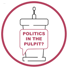 Politics in the Pulpit?