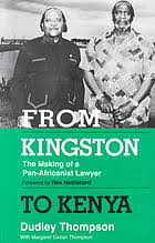 From Kingston to Kenya : the making of a pan-Africanist lawyer ...