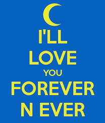 I'LL LOVE YOU FOREVER N EVER Poster GRAMMY Keep CalmoMatic Custom Ill Love You Forever And Ever