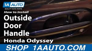 how to install replace outside door handle honda odyssey 99 04 1aauto com