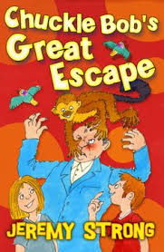 chuckle bob s great escape by jeremy strong reading age 8 interest age 8