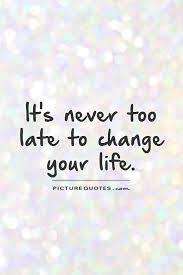 It's Never Too Late Quotes Custom 48 Best Quotes About Late Late Quotes QuotesOnImages