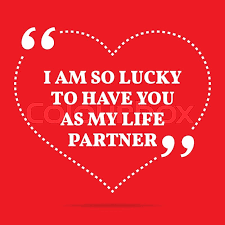 Life Partner Quotes Impressive Inspirational Love Quote I Am So Lucky To Have You As My Life
