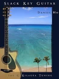 Hawaiian Slack Key Guitar Chord Chart Slack Key Guitar G Kiluea Tuning Amazon Co Uk Daniel Ho Books