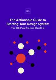 Design System Checklist The Actionable Guide To Starting Your Design System The 100