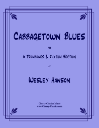 Hanson - Cabbagetown Blues for Trombone Sextet and Rhythm section – Cherry  Classics Music
