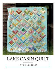 Lake Cabin: Finished Quilt + Pattern — Stitched in Color & The Lake Cabin quilt pattern is available now, on sale through Monday. It  includes directions for making both baby and throw quilt sizes. Adamdwight.com