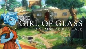 The Girl of <b>Glass</b>: A <b>Summer</b> Bird's Tale on Steam