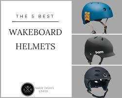 The 5 Best Wakeboard Helmets 2017 Reviews Deals Lho